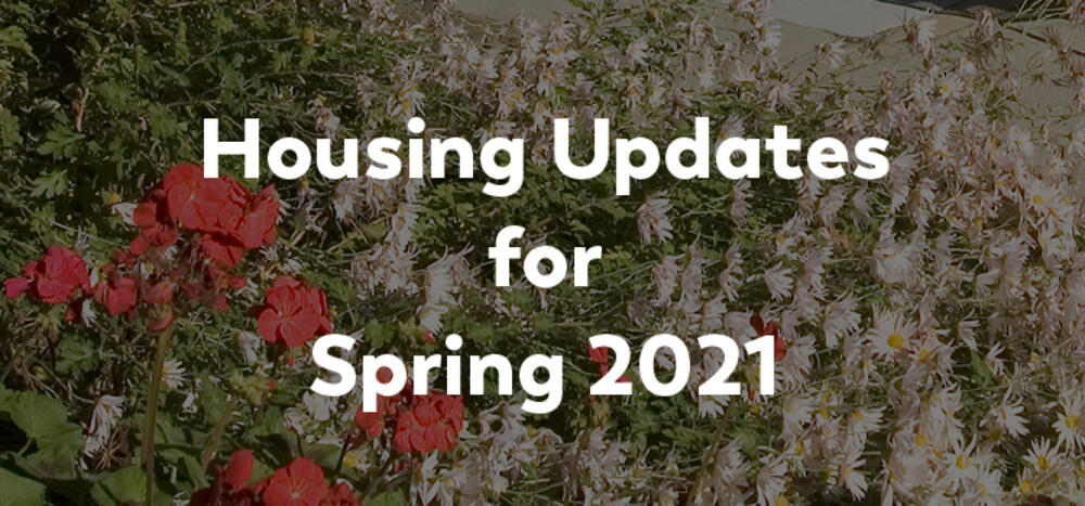 Housing Update for Spring 2021